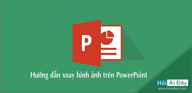 Hướng dẫn xoay hình ảnh trên PowerPoint