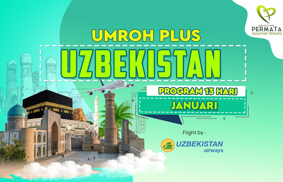 Promo Paket Umroh plus uzbekistan Biaya Murah Jadwal Bulan Januari Awal Tahun