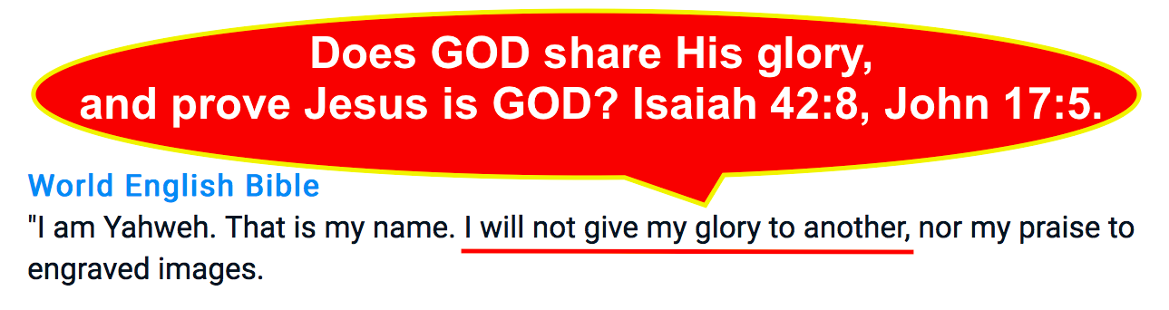 Does GOD share His glory, and prove Jesus is GOD? Isaiah 42:8, John 17:5.