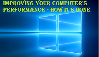 Improving Your Computer's Performance - How It's Done