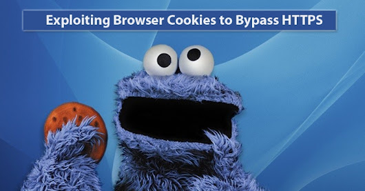 Exploiting Browser Cookies to Bypass HTTPS and Steal Private Information
