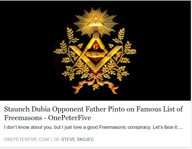 http://www.onepeterfive.com/staunch-dubia-opponent-father-pinto-famous-list-freemasons/