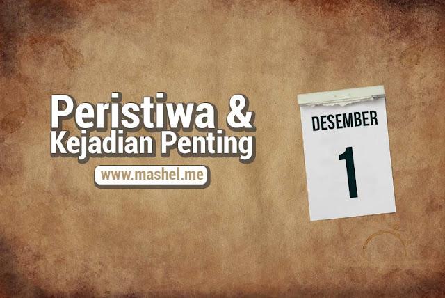 Peristiwa dan Kejadian Penting Tanggal 1 Desember