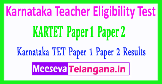 Karnataka Teacher Eligibility Test Department of Primary and Secondary Education TET Paper 1 Paper 2 Results 2018