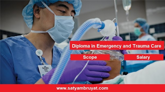 Diploma in Emergency and Trauma Care, Admission,Career,Scope