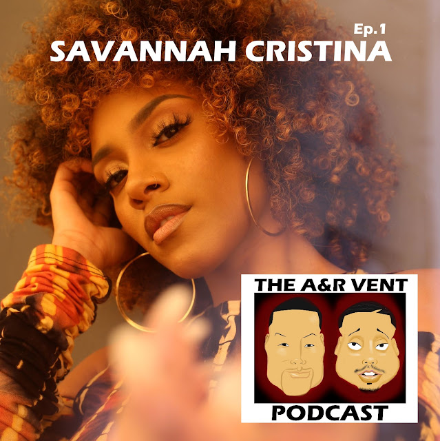 A&R Vent Podcast Episode 1 with Warner Music Artist Savannah Cristine