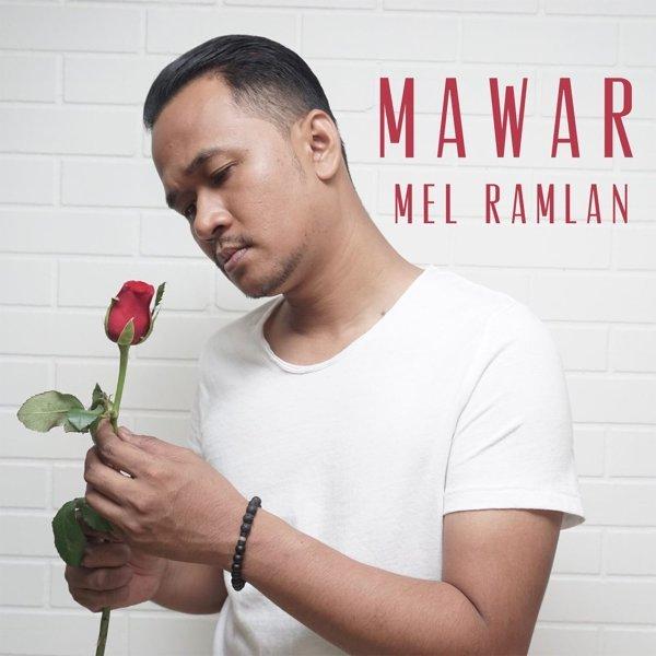 Mel Ramlan - Mawar Mp3