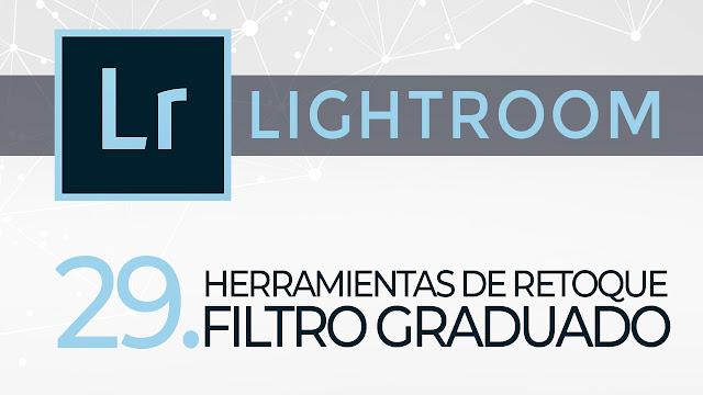 Curso Lightroom - 29. Herramientas de retoque - Filtro graduado