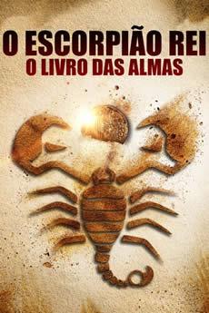 Baixar O Escorpião Rei 5: O Livro das Almas