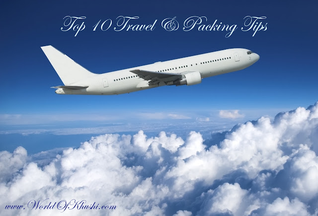 Top 10 Travel & Packing Tips