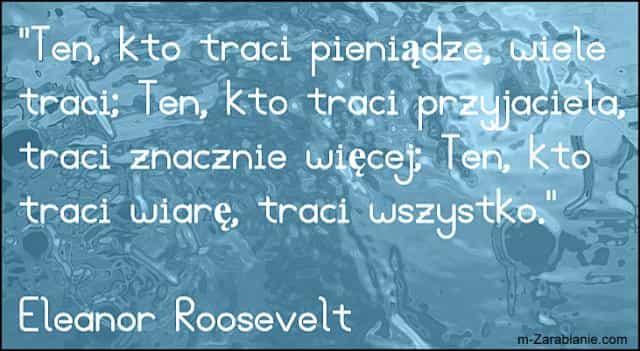 Eleanor Roosevelt, cytaty o pieniądzach i przyjaźni.