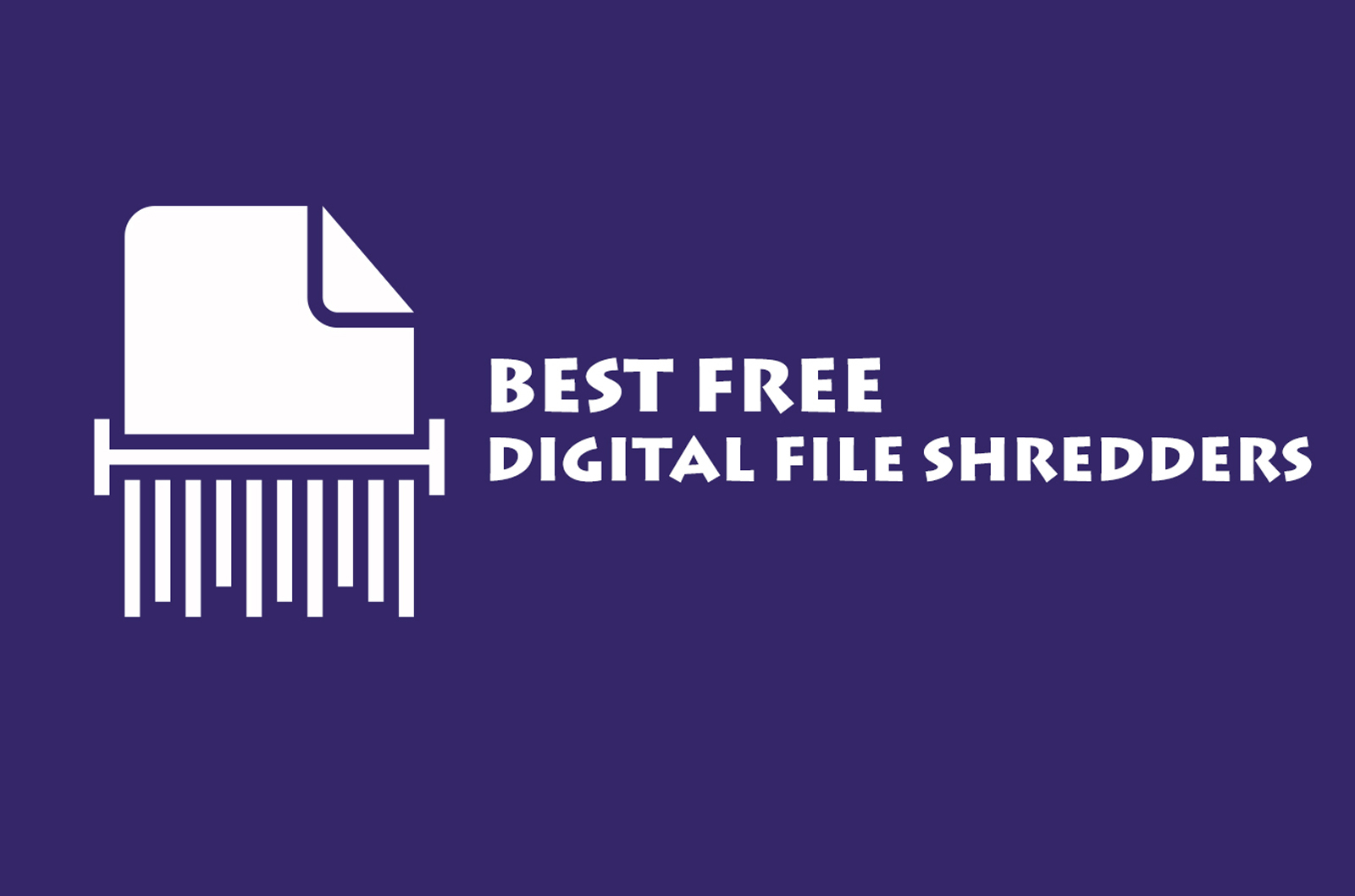 Best Free File Shredder Tools