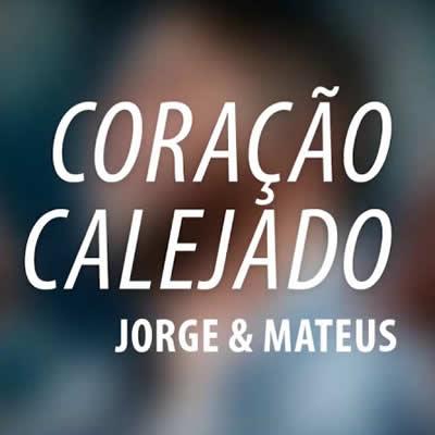 Jorge e Mateus - Coração Calejado
