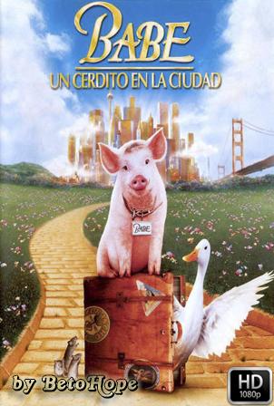 Babe El Cerdito En La Ciudad [1080p] [Latino-Ingles] [MEGA]