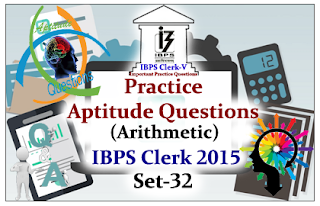 Race IBPS Clerk 2015- Practice Aptitude Questions (Arithmetic) with Solutions Set-32