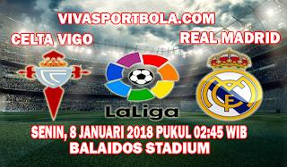 Prediksi Celta Vigo vs Real Madrid 8 Januari 2018