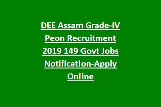 DEE Assam Grade-IV Peon Recruitment 2019 149 Govt Jobs Notification-Apply Online
