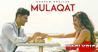 Mulaqat Song Lyrics Gurnam Bhullar