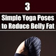 Workouts , fitness and beauty : 3 Simple Yoga Poses to Reduce Belly Fat