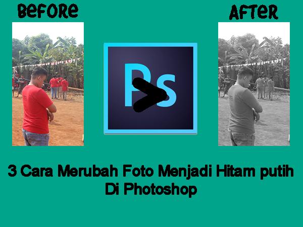 3 Cara Membuat Foto Hitam Putih di Photoshop