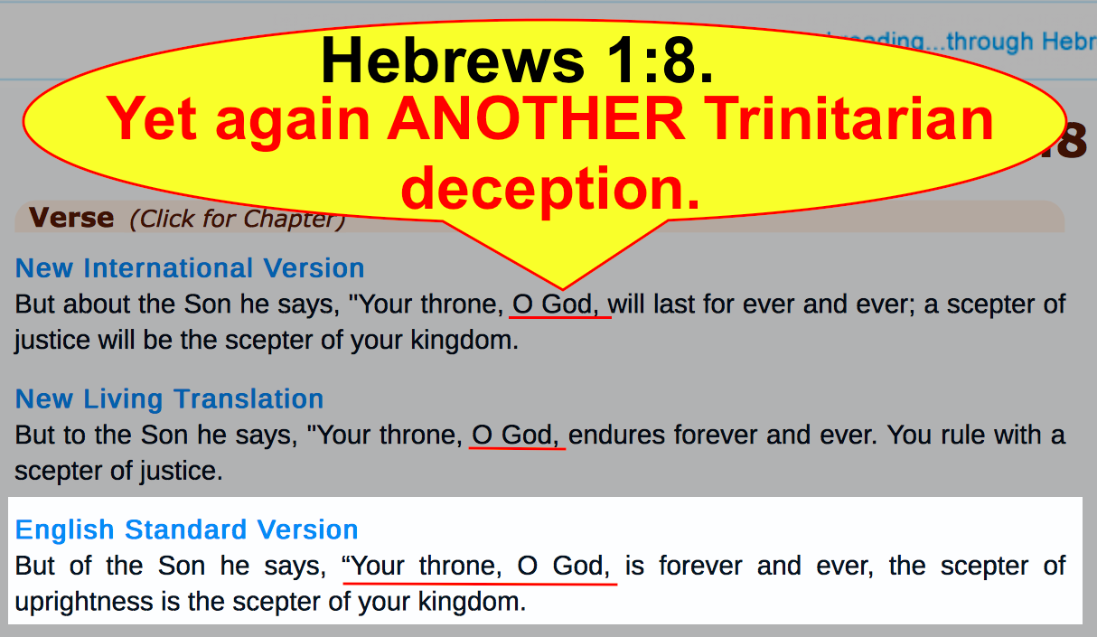 Hebrews 1:8. Yet again ANOTHER Trinitarian deception.