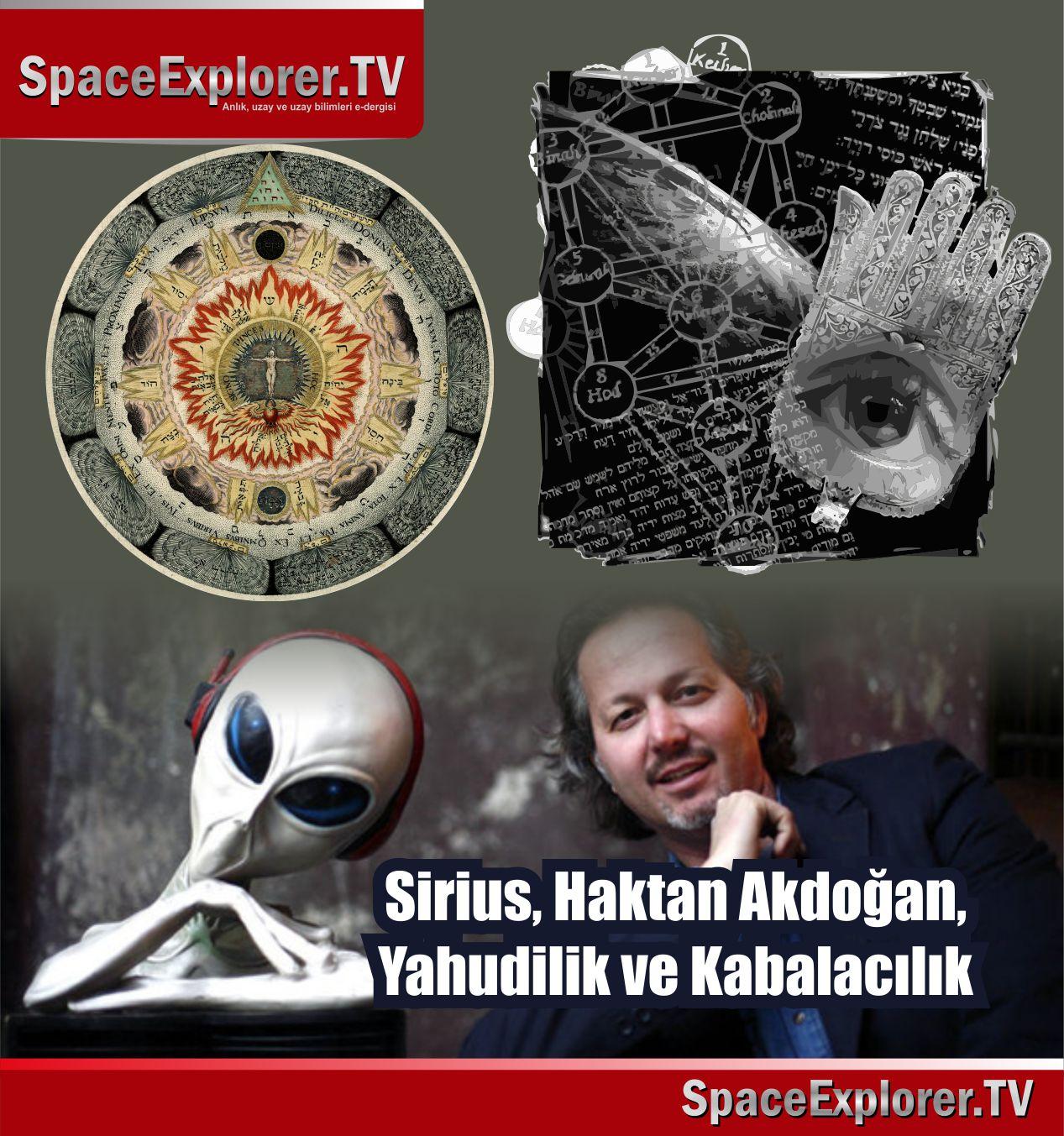 Bozulmuş İncil, Bozulmuş Tevrat, Gizli Yahudiler, Haktan Akdoğan, Kabala, Sapkın uzaylı dinleri, Sapkın uzaylı tarikatları, Sirius UFO ve Uzay Bilimleri, Vahdet-i Vücut, Yahudilik, new age tarikatları,
