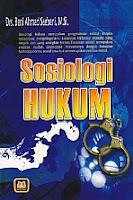 SOSIOLOGI HUKUM Pengarang : Drs. Beni Ahmad Saebani, M.Si. Penerbit : Pustaka Setia