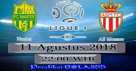 Prediksi Bola855 Nantes vs AS Monaco 11 Agustus 2018