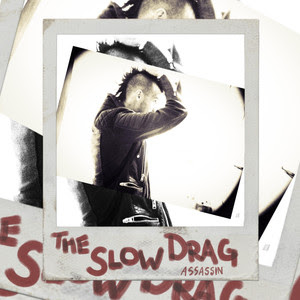 The Slow Drag Drops New Single 'Assassin'