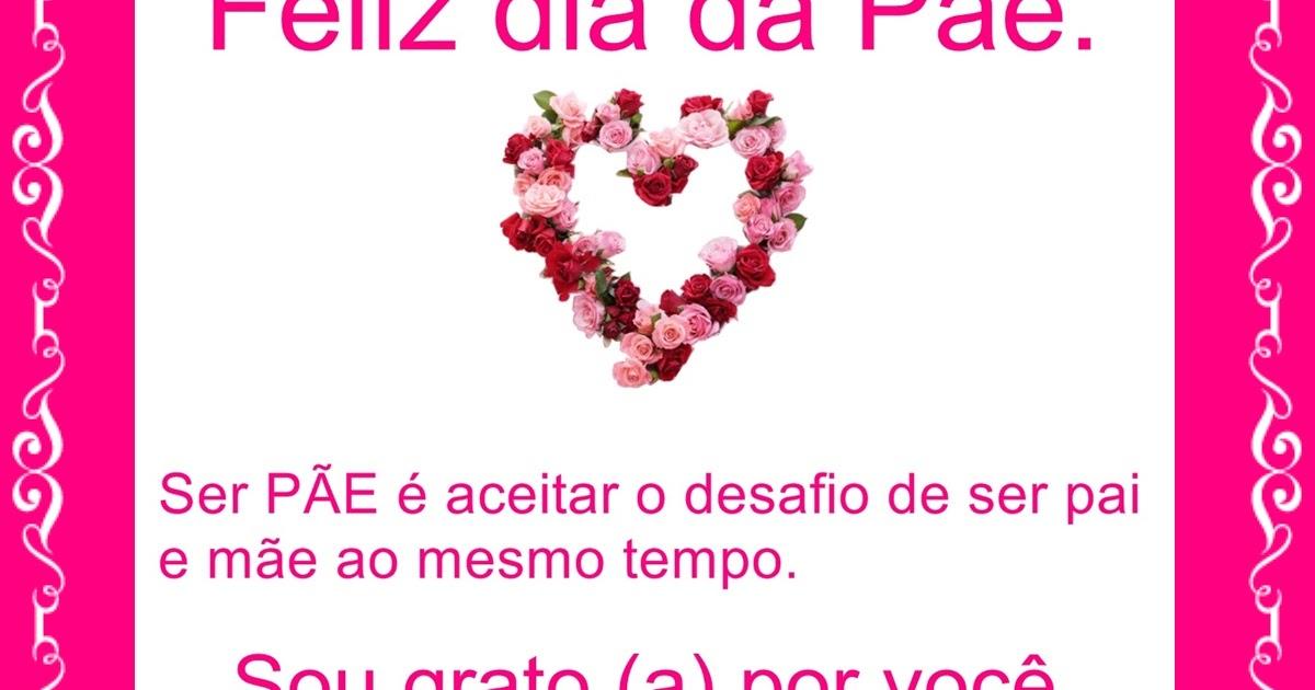 """Mensagem Das Flores: Me Orgulho Em Ser """"PÃE"""" (pai + Mãe"""