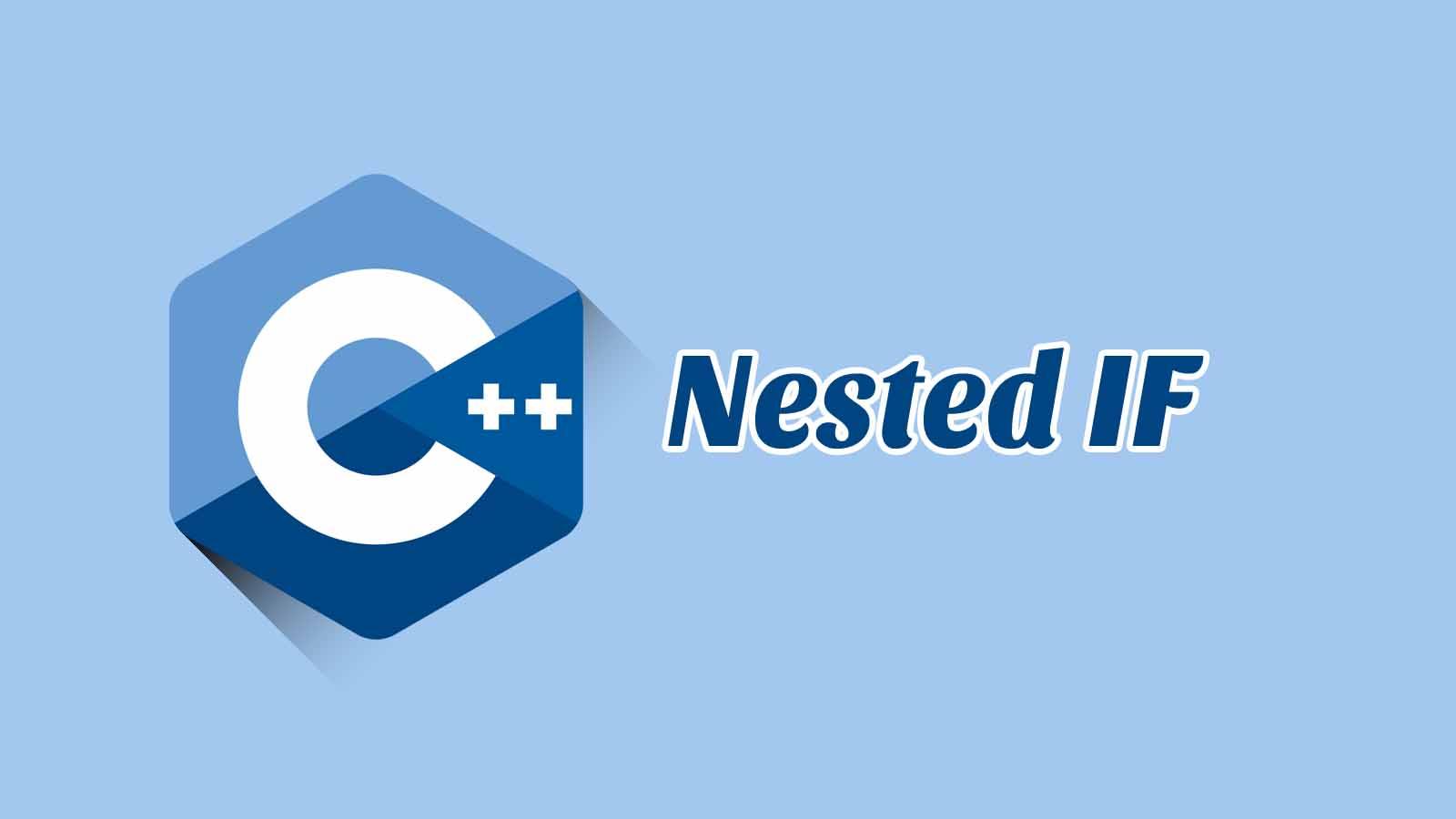 Percabangan Nested IF C++ disertai Contoh, Tugas dan Jawaban