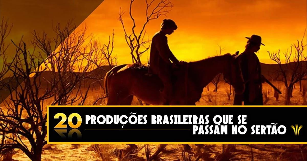 Tem Na Web - 20 PRODUÇÕES BRASILEIRAS QUE SE PASSAM NO SERTÃO BRASILEIRO