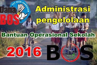 Administrasi Pengelolaan Bantuan Operasional Sekolah (BOS) 2016