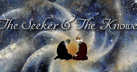 The Seeker & The Knower