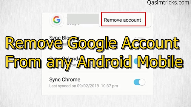How to remove Gmail account from any Android mobile - Qasimtricks.com