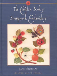 The Complete Book of Stumpwork Embroidery by Jane Nicholas book cover