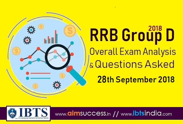 RRB Group D Exam Analysis 28th Sep 2018 & Questions Asked