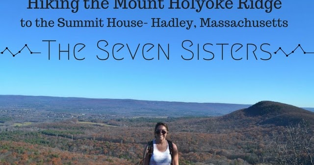 bd41f5f6a0 Katie Wanders   Hiking the Seven Sisters- Mount Holyoke Range ...
