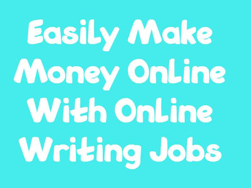 Easily Make Money Online With Online Writing Jobs
