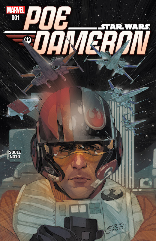 Star Wars: Poe Dameron #1 Story: Charles Soule, Chris Eliopoulos Art: Phil Noto, Chris Eliopoulos Colors: Jordie Bellaire  Letters: Joe Caramagna. Star Wars created by George Lucas.
