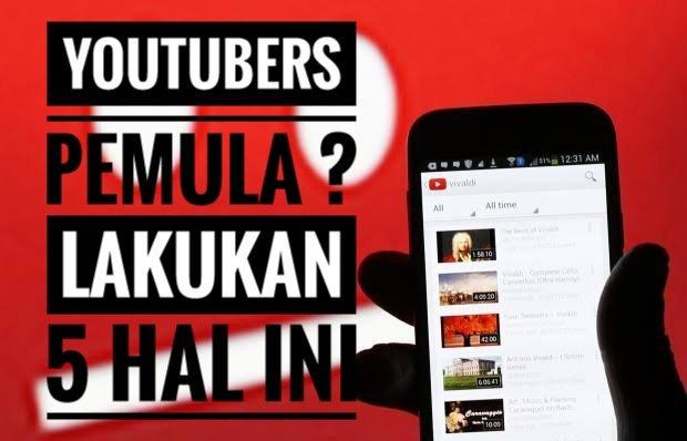 lakukan hal ini untuk youtubers pemula