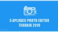 5 Aplikasi Photo Editor Android Terbaik 2019