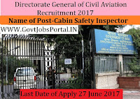 Directorate General of Civil Aviation Recruitment 2017– Cabin Safety Inspector