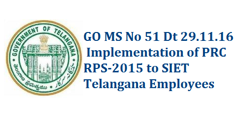 GO MS No 51 PRC RPS 2015 Implementation to SIET State Institute of Education and Technology in Telangana go-ms-no-51-prc-rps-2015-implementation-siet-state-institute-of-education-technology-telangana