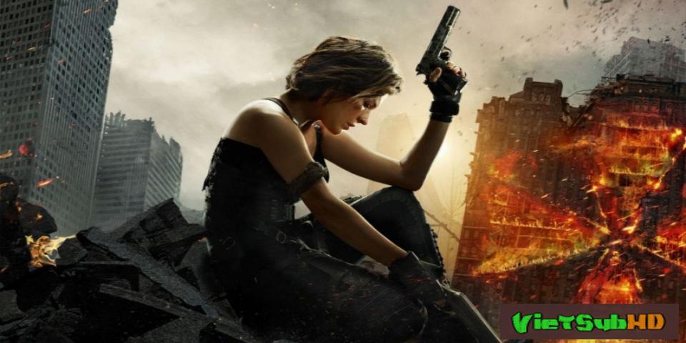 Phim Vùng Đất Quỷ Dữ 6 VietSub HD | Resident Evil 6: The Final Chapter 2017
