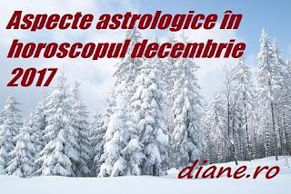 Astrologie horoscop decembrie 2017