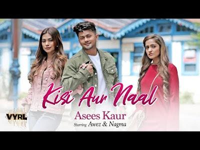 kisi-aur-naal-asees-kaur-song