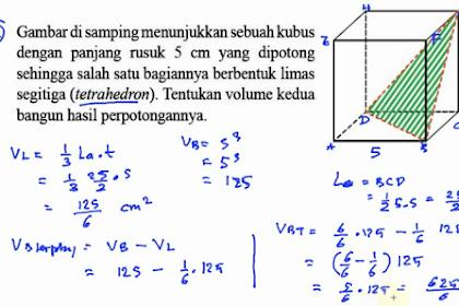 Gambar di samping menunjukkan sebuah kubus dengan panjang rusuk 5 cm yang dipotong sehingga salah satu bagiannya berbentuk limas segitiga (tetrahedron). Tentukan volume kedua bangun hasil perpotongannya.