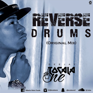 DJ Tocalá One  - Reverse Drums (Afro House) [Download]