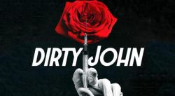 DIRTY JOHN from THE L.A. TIMES